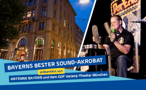 Bayerns bester Sound-Akrobat - Live im GOP Varieté Theater München